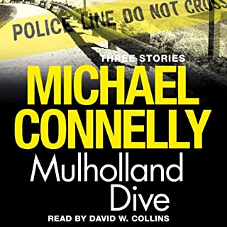 Mulholland Dive                   By:                                                                                                                                 Michael Connelly                               Narrated by:                                                                                                                                 David W. Collins                      Length: 1 hr and 31 mins     18 ratings     Overall 4.1