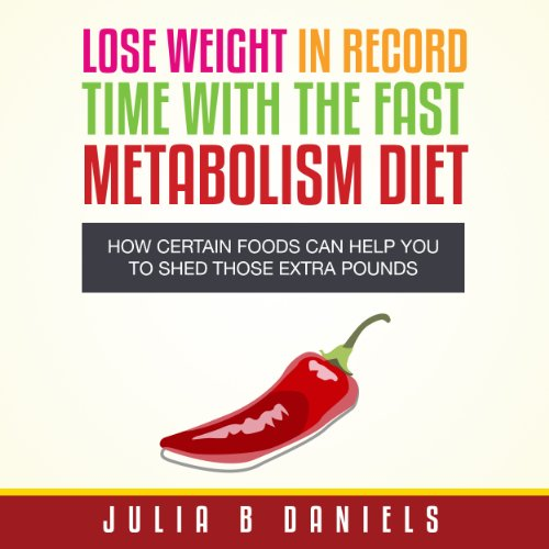 Lose Weight In Record Time With the Fast Metabolism Diet cover art