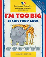 Je suis trop gros/I'm too big (I Can Read French)