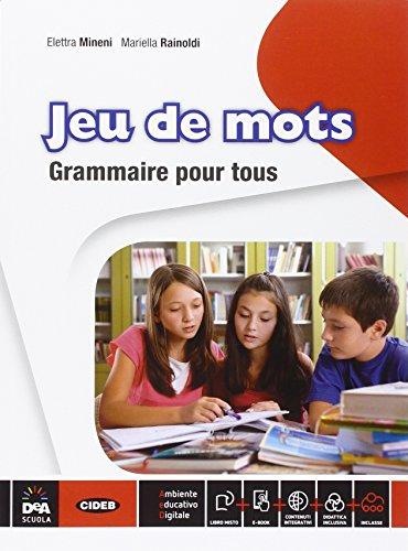 Jeu de mots grammaire pour tous. Per la Scuola media. Con e-book. Con espansione online
