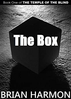 The Box (The Temple of the Blind #1) by [Brian Harmon]