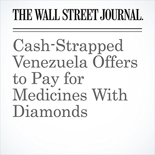 Cash-Strapped Venezuela Offers to Pay for Medicines With Diamonds copertina