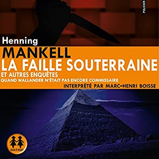 La faille souterraine et autres enquêtes                   De :                                                                                                                                 Henning Mankell                               Lu par :                                                                                                                                 Marc-Henri Boisse                      Durée : 13 h et 20 min     11 notations     Global 4,6