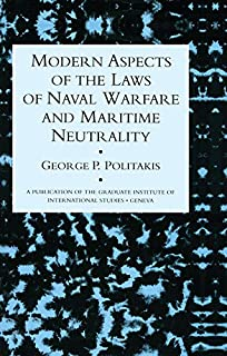 Modern Aspects Of The Laws Of Naval Warfare And Maritime Neutrality (A publication of the Graduate Institute of International Studies, Geneva) (English Edition)