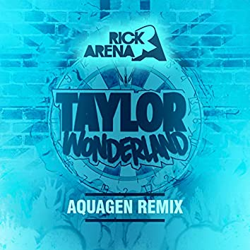 Taylor Wonderland (Aquagen Remix)