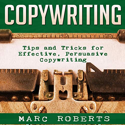 Copywriting: Tips and Tricks for Effective, Persuasive Copywriting cover art
