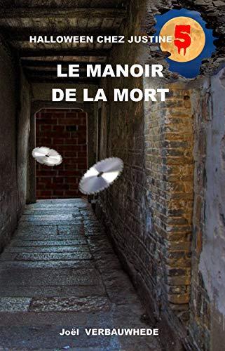 Le manoir de la mort (Halloween chez Justine t. 5) (French Edition)