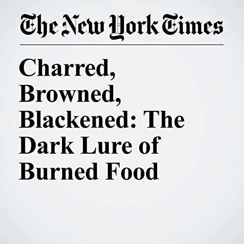 Charred, Browned, Blackened: The Dark Lure of Burned Food copertina
