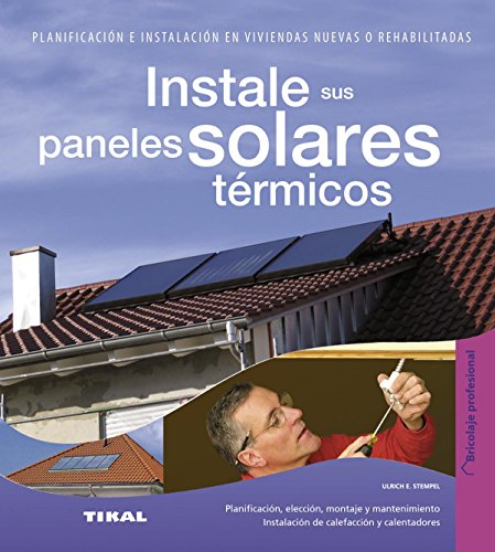 Instale sus paneles solares térmicos (Bricolaje profesional)