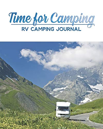 """Time for camping RV Camping Journal: 8.5"""" x 11"""" 150 pages Log Camping Journal Record to Track for 8 Trips(up to 14 days) with Prompts for Writing, ... CAMPING Check List, CAMPING MEAL Idea."""