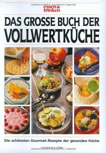 Schöner Essen: Das grosse Buch der Vollwertküche von Gisa von Barsewisch (2000) Gebundene Ausgabe