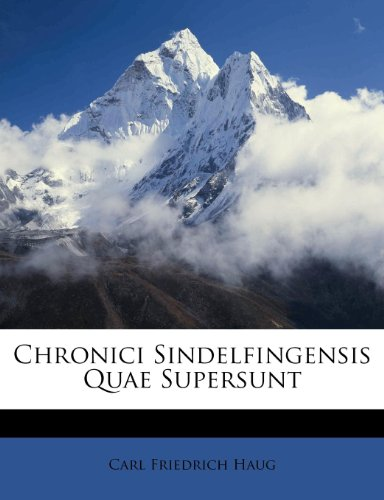 Chronici Sindelfingensis Quae Supersunt