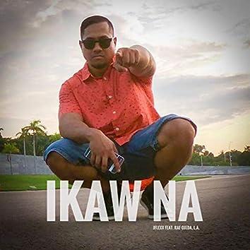 Ikaw Na (feat. Raf Ojeda & L.A.)