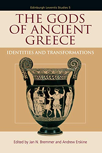 The Gods of Ancient Greece: Identities and Transformations (Edinburgh Leventis Studies)