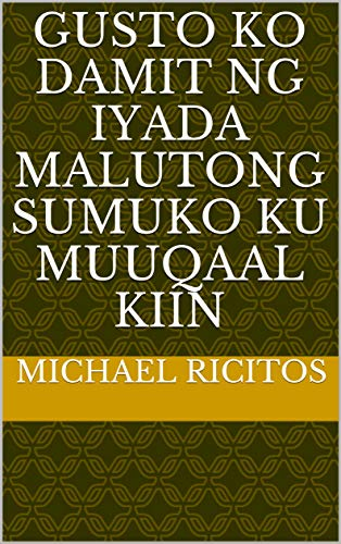 gusto ko Damit ng iyada malutong sumuko ku muuqaal Kiin (Italian Edition)