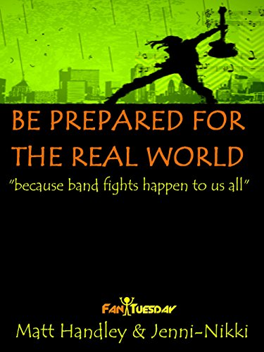 Be Prepared For the Real World: because band fights happen to us all