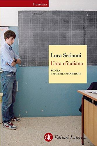 L'ora d'italiano: Scuola e materie umanistiche (Economica Laterza Vol. 618)