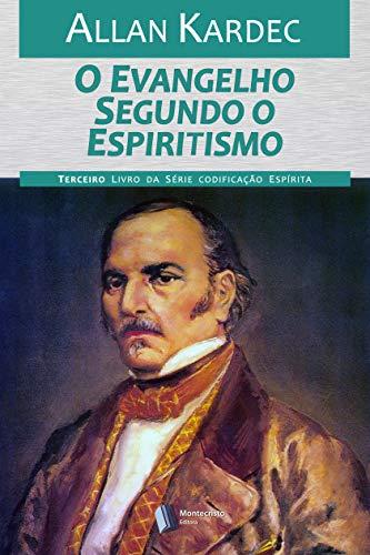 O Evangelho segundo o Espiritismo (Codificação Espírita Livro 3)