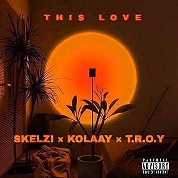 This Love (feat. Kolaay & T.R.O.Y)