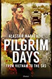 Pilgrim Days: A Lifetime of Soldiering from Vietnam to the SAS