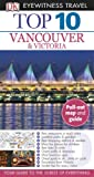 Top 10 Vancouver & Victoria (Eyewitness Top 10 Travel Guide)