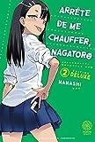 ARRÊTE DE ME CHAUFFER, NAGATORO (EDITION DELUXE) T02