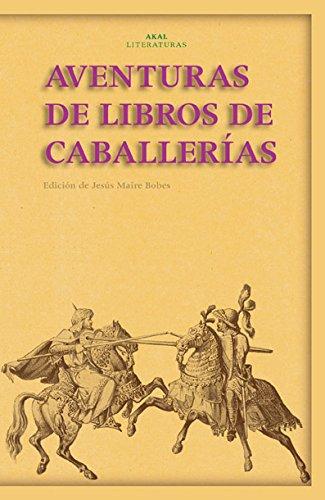 Aventuras de los libros de caballerías (Akal Literaturas)