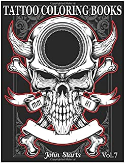 Tattoo Coloring Book: An Adult Coloring Book with Awesome and Relaxing Beautiful Modern Tattoo Designs for Men and Women Coloring Pages Volume 7