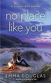 No Place Like You: A Cloud Bay Novel by [Emma Douglas]