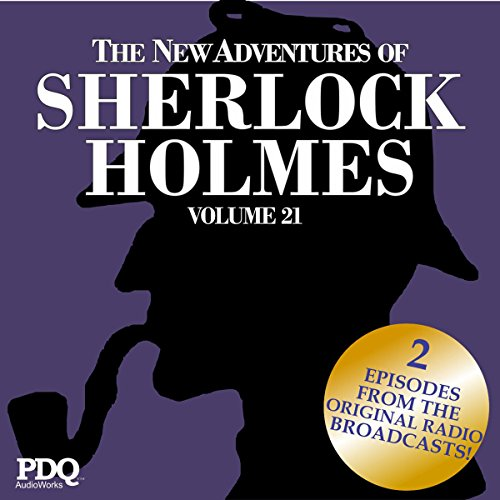 The New Adventures of Sherlock Holmes: The Golden Age of Old Time Radio Shows, Vol. 21 cover art
