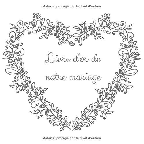Livre d'or de notre mariage: Livre d'or mariage blanc, motif coeur gris argenté, 100 pages avec cadre, page de garde à personnaliser, grand format, couverture souple de qualité supérieure