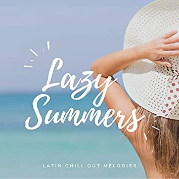 Lazy Summers - Latin Chill Out Melodies