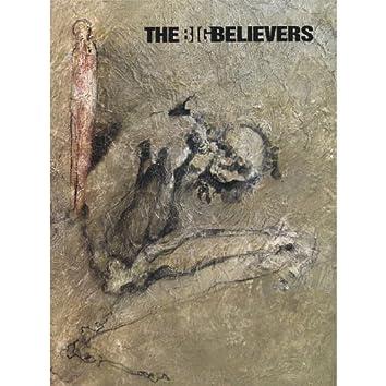 The Big Believers
