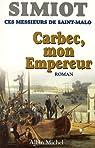 Carbec mon empereur : Ces messieurs de Saint-Malo par Simiot