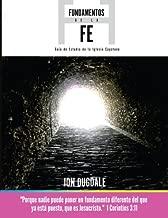 FUNDAMENTOS DE LA FE Guia de Estudio de la lglesia Capstone (Spanish Edition)