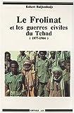 Le Frolinat et les guerres civiles du Tchad, 1977-1984