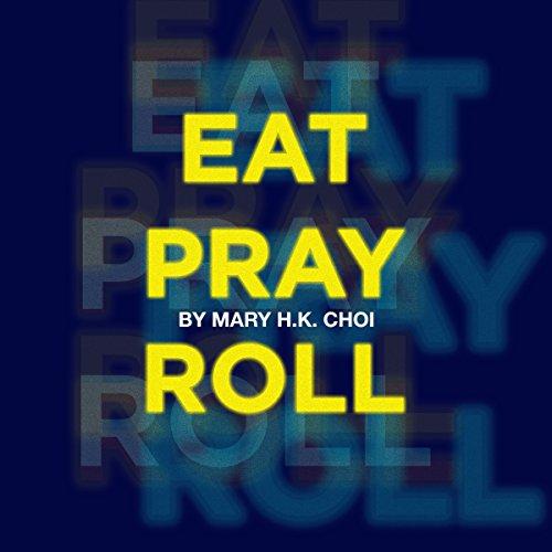 Eat, Pray, Roll audiobook cover art