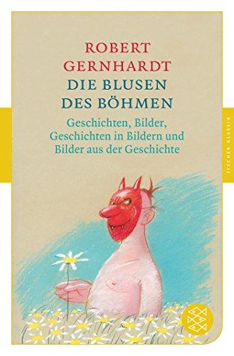 Die Blusen des Böhmen: Geschichten, Bilder, Geschichten in Bildern und Bilder aus...