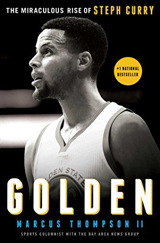Golden: The Miraculous Rise of Steph Curry