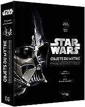Livres Star Wars, Objets du mythe: Pièces originales , archives inédites. La saga révélée par ses objets cultes. PDF