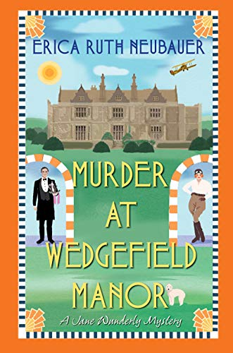 Murder at Wedgefield Manor (A Jane Wunderly Mystery Book 2) by [Erica Ruth Neubauer]