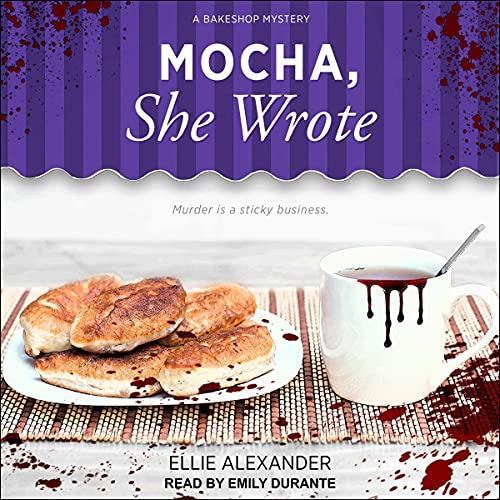 Mocha, She Wrote Audiobook By Ellie Alexander cover art