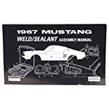 COMPLETE 1967 FORD MUSTANG SHEET METAL WELD And SEALANT ASSEMBLY MANUAL For BASE, CONVERTIBLE, FASTBACK, HARDTOP, SHELBY GT-350, SHELBY GT-500