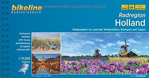 Radregion Holland: Radwandern im Land der Windmühlen, Klompen und Tulpen, 1.000 km