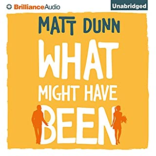 What Might Have Been                   By:                                                                                                                                 Matt Dunn                               Narrated by:                                                                                                                                 Nico Evers-Swindell                      Length: 10 hrs and 23 mins     30 ratings     Overall 3.8