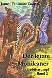 Der letzte Mohikaner (illustrierte Originalausgabe) (Lederstrumpf 2)