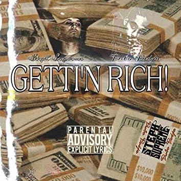 Getti'n Rich!