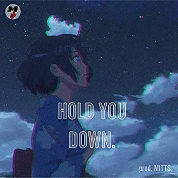 Hold You Down.
