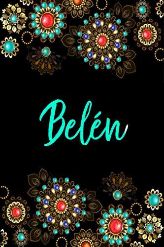 Belén: Cuaderno de notas Nombre personalizado Belén, El mejor Regalo de cumpleaños...