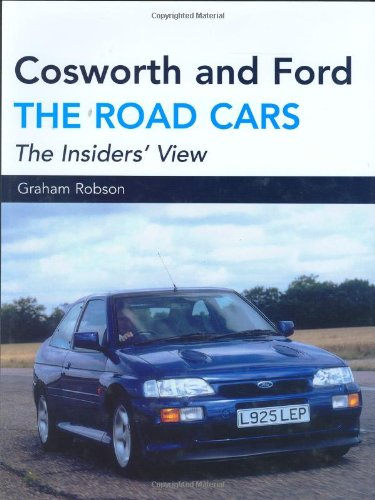 Cosworth and Ford: The Road Cars (Crowood Autoclassics)